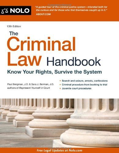 The Criminal Law Handbook: Know Your Rights, Survive the System by Bergman, Paul, Berman, Sara J. (2013) Paperback