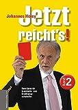 Jetzt reichts! 2: Rote Karte für Krankheits- und Ernährungsschwindler - Johannes Holey