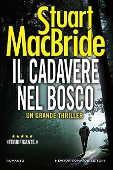 Il cadavere nel bosco (Le indagini del sergente McRae Vol. 10) di [MacBride, Stuart]