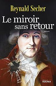 Le miroir sans retour par Reynald Secher