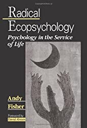 Radical Ecopsychology: Psychology in the Service of Life (Suny Series in Radical Social and Political Theory)