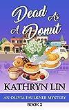 Dead As A Donut (Olivia Faulkner Mysteries Book 2)
