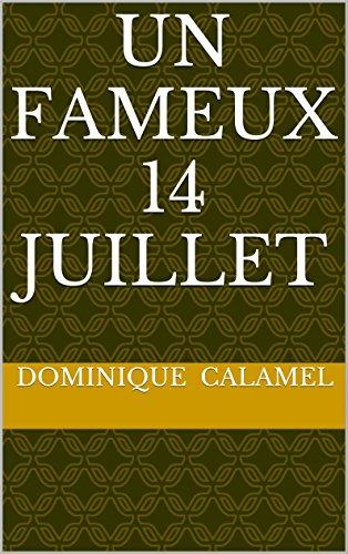 UN FAMEUX 14 JUILLET (Les enquêtes du Commissaire Divisionnaire Francis DELANI)