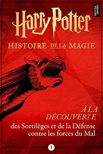 Harry Potter : À la découverte des Sortilèges et de la Défense contre les forces du Mal (Harry Potter: A Journey Through… t. 1) par Pottermore Publishing