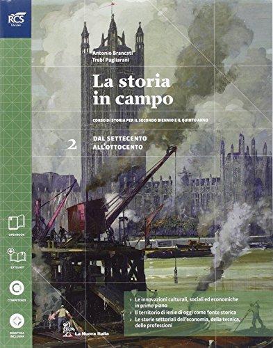 La storia in campi. Con Quaderno-Extrakit-Openbook. Per le Scuole superiori. Con e-book. Con espansione online: 2