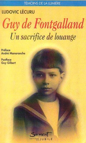 Guy de Fontgalland, 1913-1925: Un sacrifice de louange