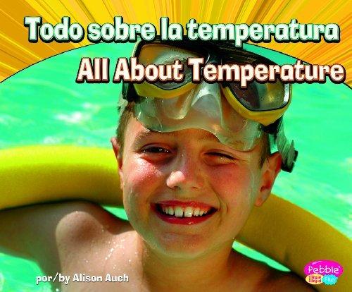 Todo Sobre la Temperatura/All About Temperature (Pebble Plus Bilinge/Bilingual: Ciencia F-Sica/Physical Scien) by Alison Auch (2011-08-06)