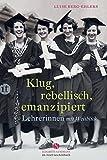 Klug, rebellisch, emanzipiert: Lehrerinnen mit Weitblick (Elisabeth Sandmann im it, Band 4563) - Luise Berg-Ehlers