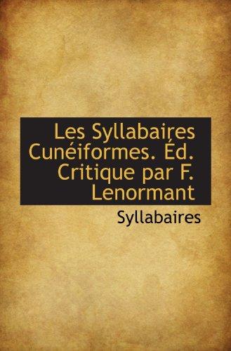 Les Syllabaires Cunéiformes. Éd. Critique par F. Lenormant