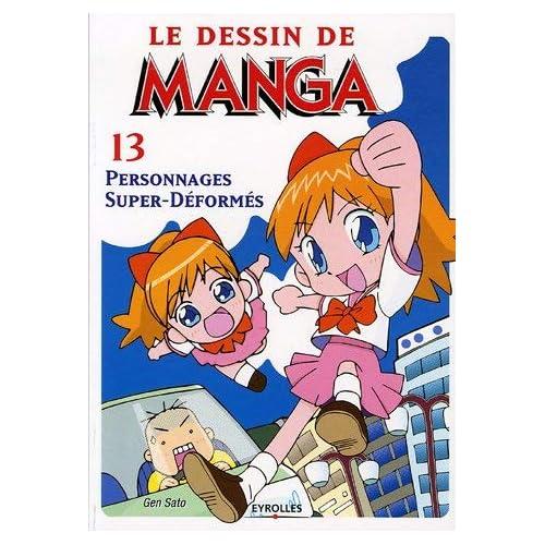 Le dessin de manga : Personnages Super-Déformés by Gen Sato(2005-10-27)