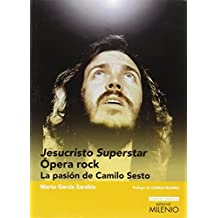 Jesucristo Superstar. Ópera Rock: La pasión de Camilo Sesto (Ensayo / Música)