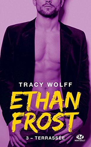 Ethan Frost, T3 : Terrassée
