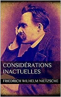 Considérations inactuelles par Friedrich Nietzsche