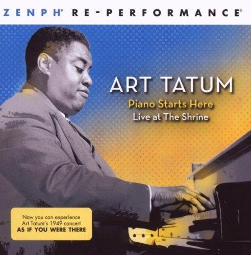 Piano Starts Here: Live at The Shrine Zenph Re-performance by Tatum, Art (2008) Audio CD (Art Tatum)