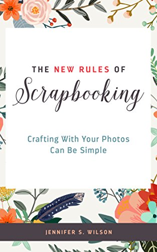 the-new-rules-of-scrapbooking-crafting-with-your-photos-can-be-simple-english-edition