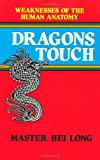 Dragon's Touch: Weaknesses of the Human Anatomy