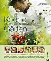 Köche und ihre geschmackvollen Gärten - Prominente Köche