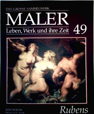 Peter Paul Rubens - das grosse Sammelwerk Maler - Leben, Werk und ihre Zeit - Abschnitt 4: die...