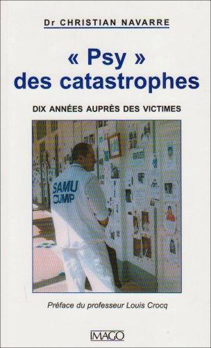 Psy des catastrophes : Dix années auprès des victimes