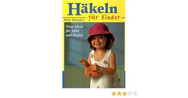 Häkeln Für Kinder Amazonde Betty Barnden Bücher
