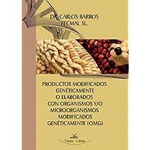 Productos Modificados Geneticamente o Elaborados con Organismos y/o Microorganismos Modificados Geneticamente (OMG)