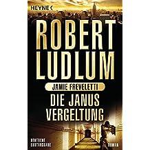 Die Janus-Vergeltung: Roman (COVERT ONE, Band 9)