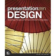 Presentation Zen Design: Simple Design Principles and Techniques to Enhance Your Presentations (Voices That Matter) (English Edition)
