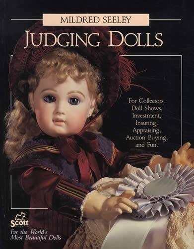Judging Dolls: For Collectors, Doll Shows, Investment, Insuring, Appraising, Auction Buying, and Fun by Mildred Seeley (1991-03-30)