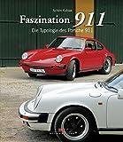 Faszination 911: Die Typologie des Porsche 911