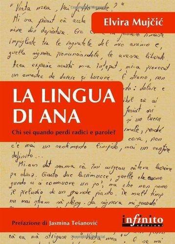La lingua di Ana. Chi sei, quando perdi radici e parole? (All'estero/Abroad) di Mujcic, Elvira (2012) Tapa dura