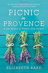 Picnic in Provence: A Tale of Love in France, with Recipes by Elizabeth Bard (2015-05-14)