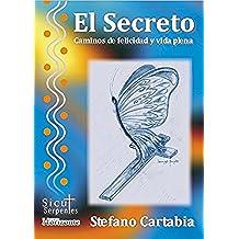 El Secreto: Caminos de felicidad y vida plena. Stefano Cartabia