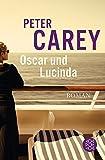 Buchinformationen und Rezensionen zu Oscar und Lucinda: Roman von Peter Carey