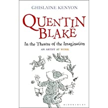 Quentin Blake: In the Theatre of the Imagination: An Artist at Work