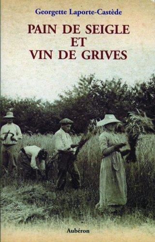 Pain de seigle et vin de grives par Georgette Laporte-Castède