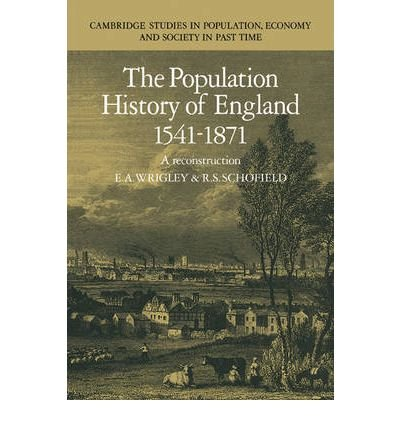 -the-population-history-of-england-1541-1871-by-e-a-wrigley-oct-1989