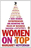 Women on Top: How Women Entrepreneurs Are Rewriting the Rules of Business Success by Margaret Heffernan (2008-02-26)