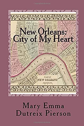 New Orleans: City of My Heart: Personal Reflections, Vignettes and Poems