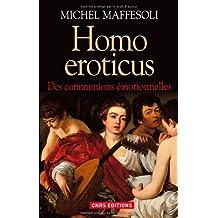 Homo Eroticus. Des communions émotionnelles