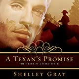 A Texan's Promise: The Heart of a Hero Series, Book 1