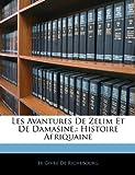 Telecharger Livres Les Avantures de Zelim Et de Damasine Histoire Afriquaine (PDF,EPUB,MOBI) gratuits en Francaise