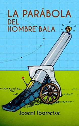 LA PARÁBOLA DEL HOMBRE BALA por Jose Miguel Ibarretxe