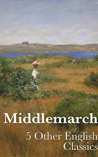 Middlemarch (+ Audiobook): With 5 Other English Classics