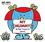 Mr Men: My Mummy (Mr. Men and Little Miss...