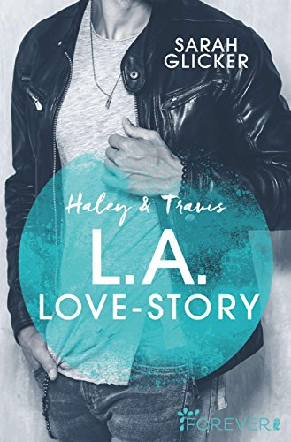 Haley & Travis - L.A. Love Story: Roman (Pink Sisters 2) von [Glicker, Sarah]