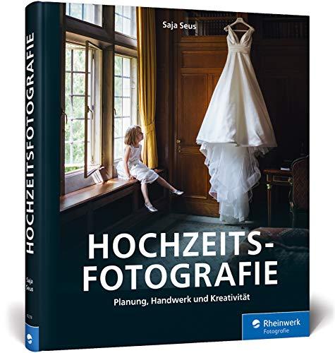 Hochzeitsfotografie: Planung, Handwerk und Kreativität