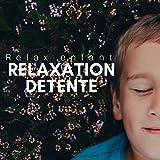 Relaxation détente - Relax enfant dans Musique