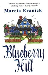 Blueberry Hill by Marcia Evanick (2003-12-01)