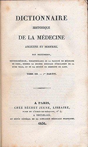 Dictionnaire historique de la médecine ancienne et moderne. Tome 3. 1ère partie. 1836.