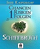 Chancen, Risiken, Folgen 1: Schiffbruch (Gay Romance) (Chancen, Risiko, Folgen)